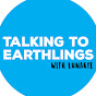 TalkingToEarthlings (talkingtoearthlings)