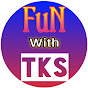 Fun With Tks