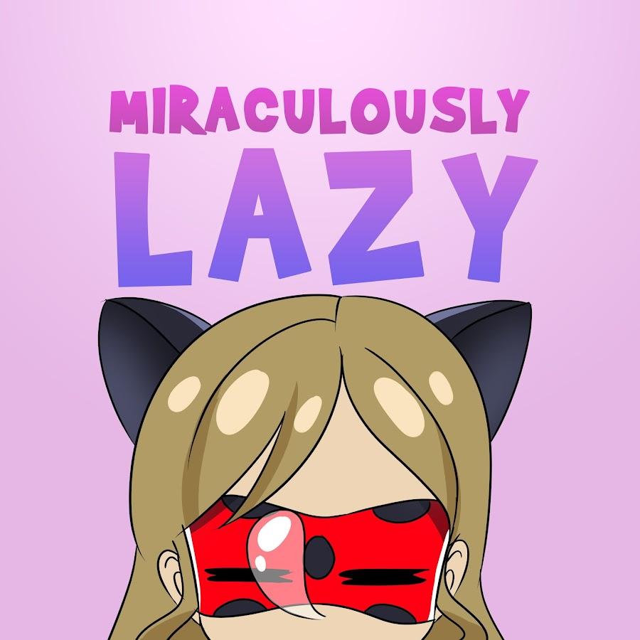MiraculouslyLazy