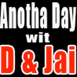 Anotha Day wit D & Jai