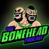 The Bonehead Podcast
