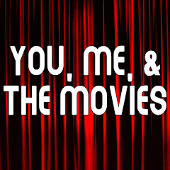 You, Me, & The Movies