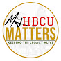 My HBCU Matters Keeping The Legacy Alive - Youtube