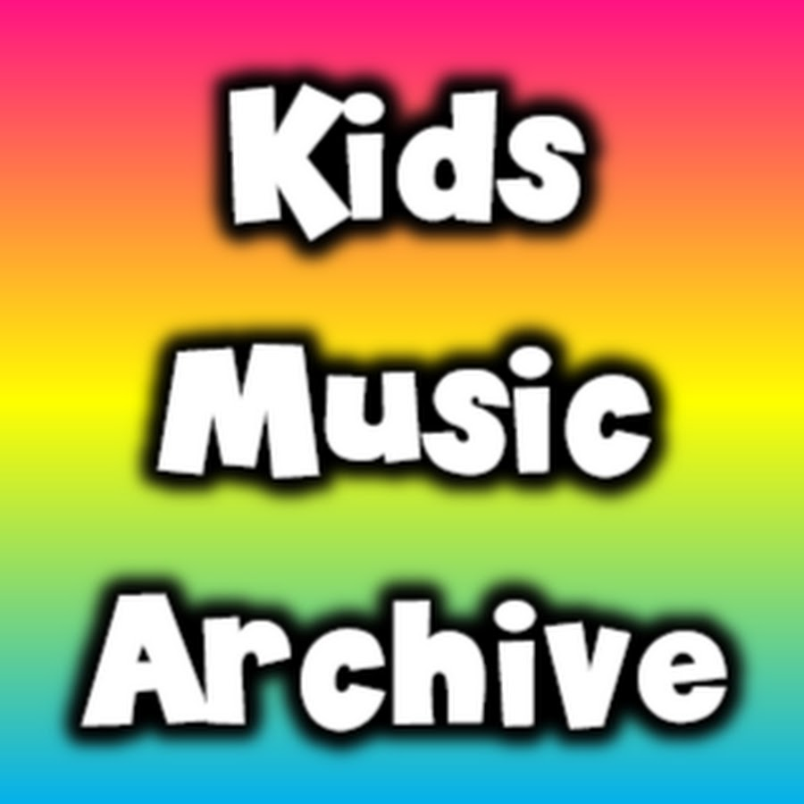 Kids Music Archive Youtube