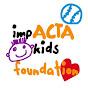 ImpACTA Kids Foundation - Youtube