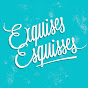 Exquises Esquisses - Youtube