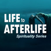 Life to AfterLife Spirituality Series