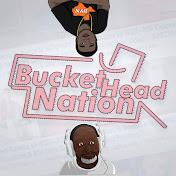 BucketHeadNation net worth