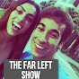 The Far Left Show - Youtube