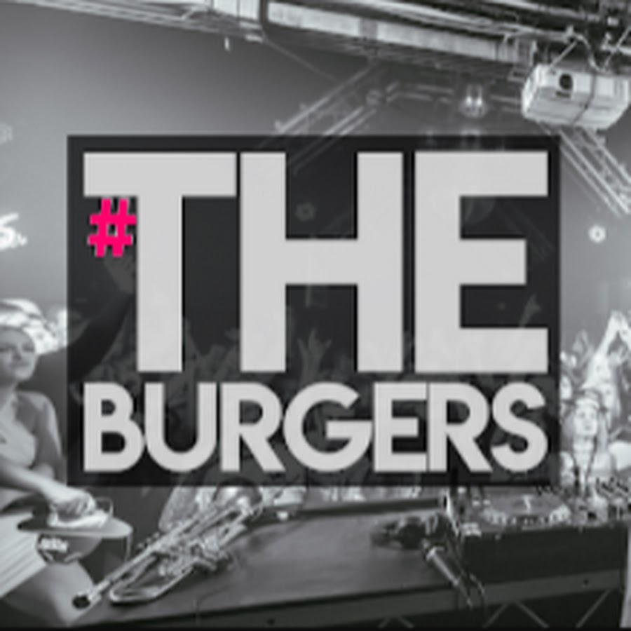 #THEBURGERS