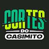 Cortes do Casimito [OFICIAL]