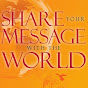 Share Your Message With The World - @ShareYourMessage - Youtube
