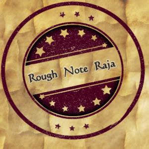 Rough Note Raja