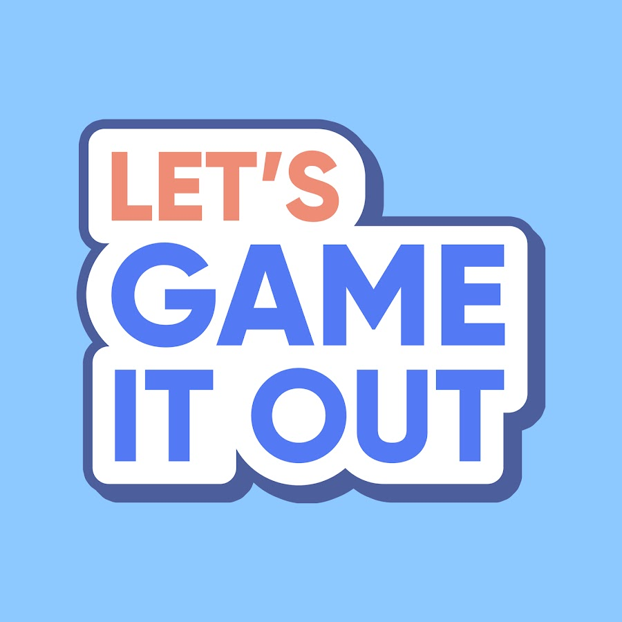 Lets Game It Out