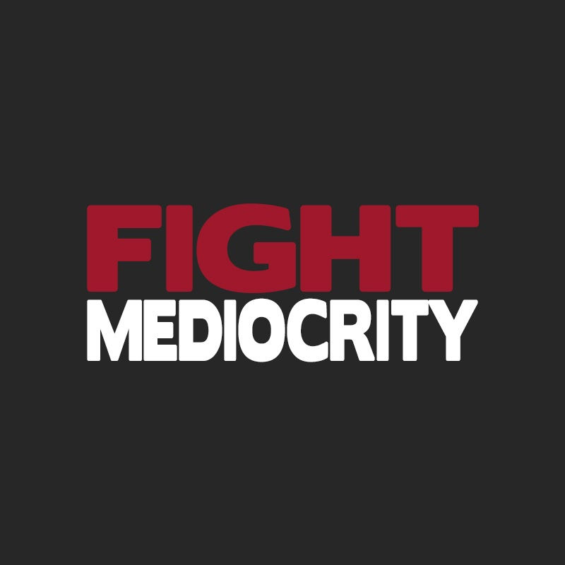 FightMediocrity