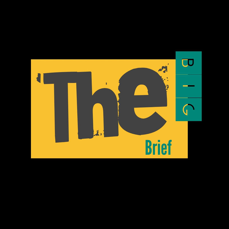 The Big Brief