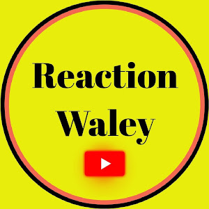 Reaction Waley
