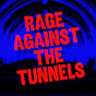 Rage Against The Tunnels - @RageAgainsTheTunnels - Youtube
