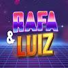 Rafa \u0026 Luiz