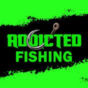 Addicted Fishing net worth