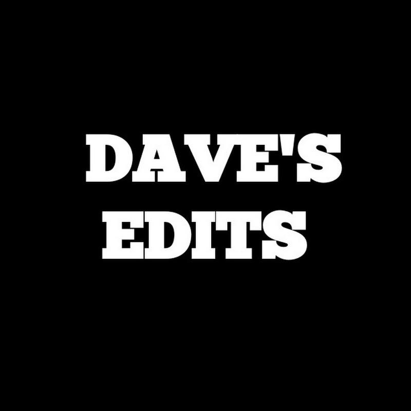 Dave's Edits