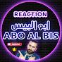 ابو البيس رياكشن _ abo al bis