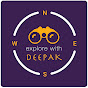 Explore with Deepak