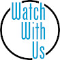WatchWithUs - Youtube