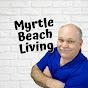 Myrtle Beach Living with Realtor Todd Cartner - @toddcartner - Youtube