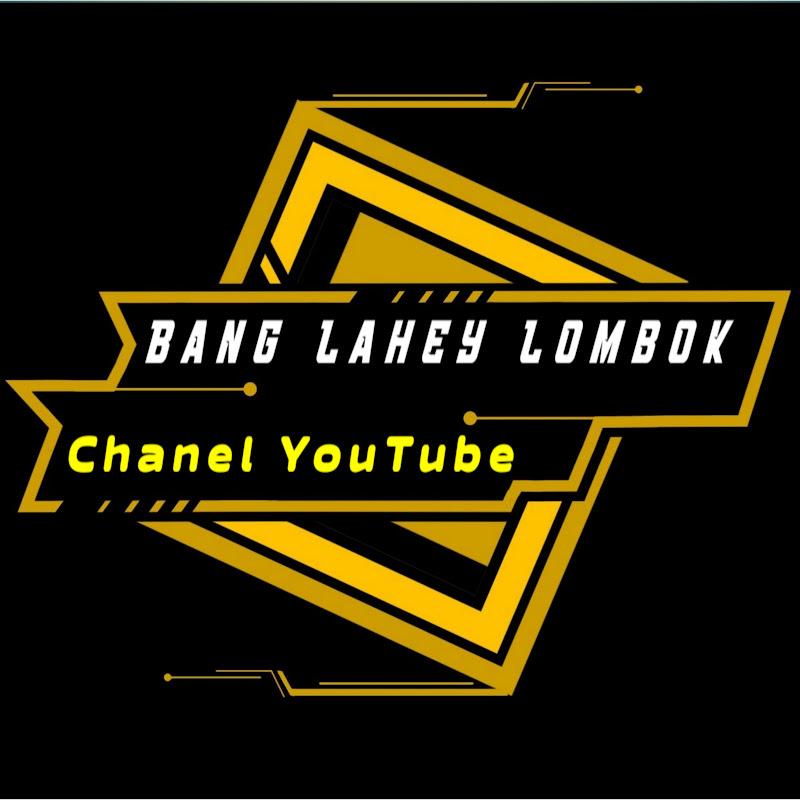 bang lahey lombok