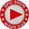Epic Show