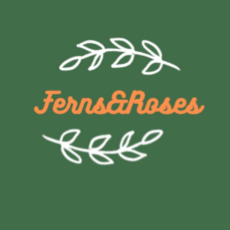 Ferns&Roses (ferns-roses)