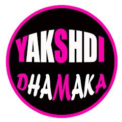 Yakshadi Dhamaka