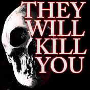They will Kill You Avatar