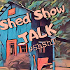 Shed Show TALK