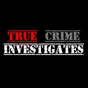 TRUE CRIME INVESTIGATES net worth