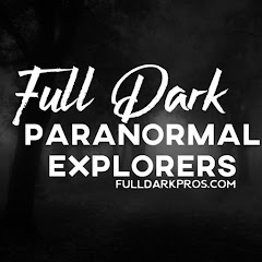 Full Dark Paranormal Explorers