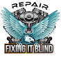 Fixing It Blind (fixing-it-blind)
