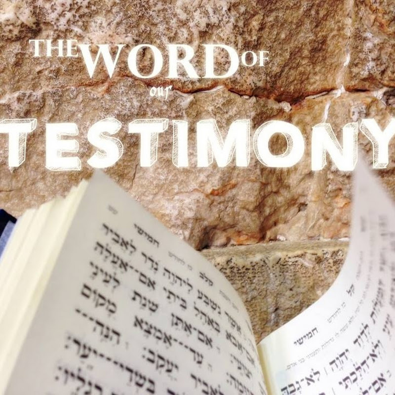 The Word of Our Testimony