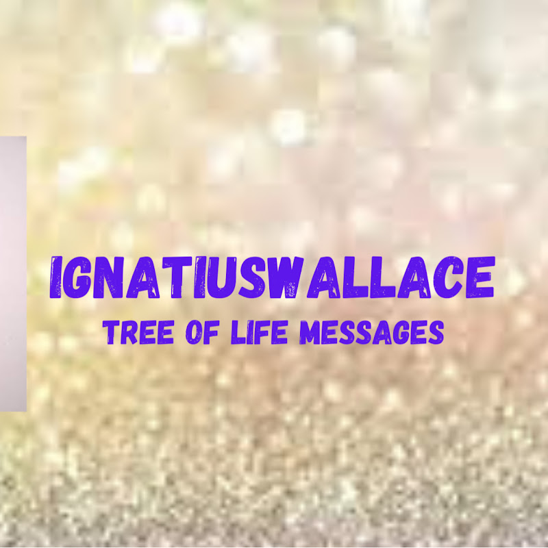 IgnatiusWallace Tree of Life Messages