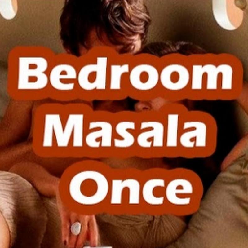 Bedroom Masala Once