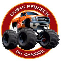 The Cuban Redneck DIY Channel