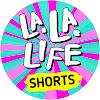 La La Life Shorts