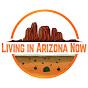 Living in Arizona Now