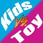 Kids vs Toy