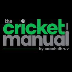 The Cricket Manual - Coach Dhruv