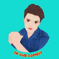 SK DUB COMEDY