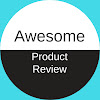 Awesome Product Reviews