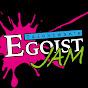 EGOIST JAM