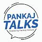 Pankaj Talks